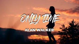 Alan Walker - Only Time (New Song 2019)