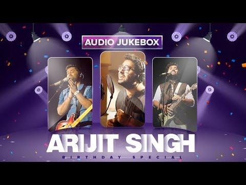 Arijit Singh Birthday Special | Heart Touching Love Songs | Hindi Bollywood Songs