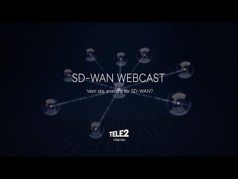 Tele2 Företag - SD-WAN Webcast: Vem ska ansvara för SD-WAN?