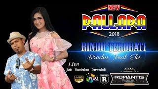 RINDU TEROBATI  ELIS SANTIKA FEAT BRODIN NEW PALLAPA ROMANTIS COMMUNITY PURWODADI 2018
