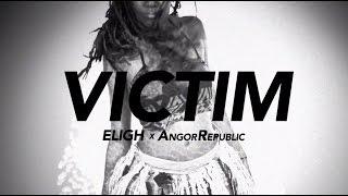 Eligh X AngorRepublic - Victim