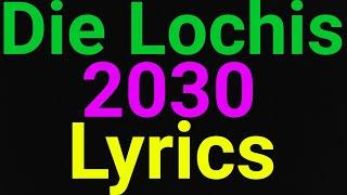 Die Lochi | 2030 | Lyrics