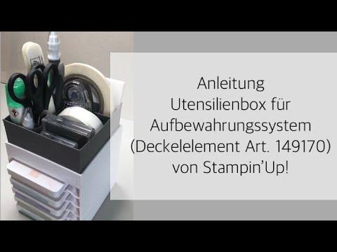 Anleitung Utensilienbox für Aufbewahrungssystem (Deckelelement Art.149170) von Stampin´Up!