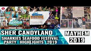 Sher CandyLand Highlight|SharkiesSeafood Festival Stylo G&TakeOva Performance|Mayhem Highlights 2019