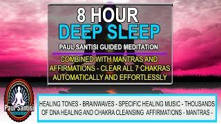 GOOD NIGHT 8 HOUR DEEP SLEEP 7 CHAKRA CLEANSING DNA HEALING MUSIC MANTRAS AFFIRMATIONS PAUL SANTISI