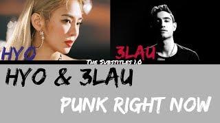 HYO & 3LAU - Punk Right Now (Korean Ver.) Legendado PT-BR/Lyrics (Color Coded HAN|ROM|ENG|PT)