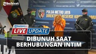 LIVE UPDATE: Mutilasi Manager HRD di Apartemen Kalibata City, Dibunuh saat Berhubungan Intim