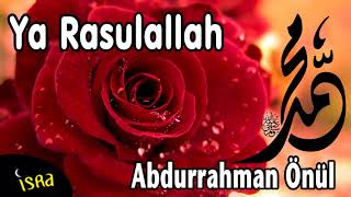 Abdurrahman Önül /  YA RASULALLAH