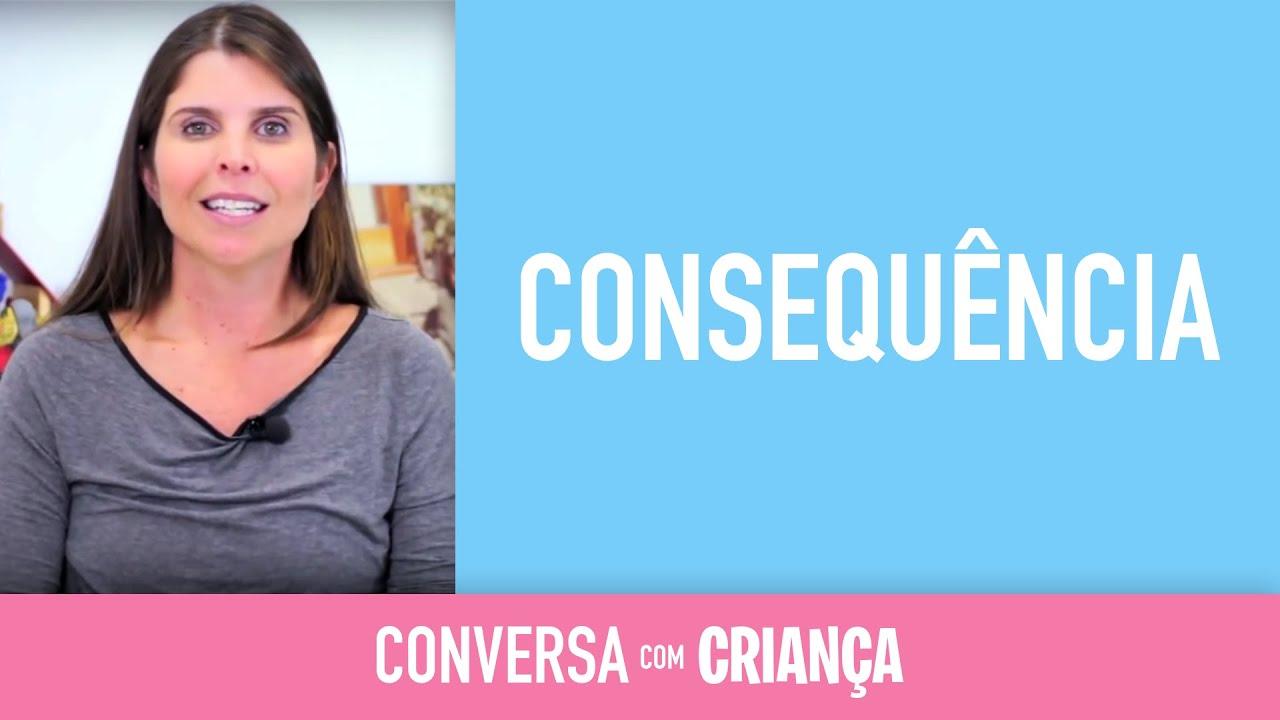 Consequência | Conversa com Criança