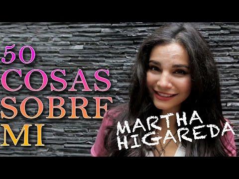 Martha Higareda: 50 Cosas Sobre Mi