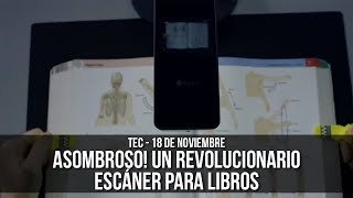 Asombroso! Un Revolucionario Escáner para Libros