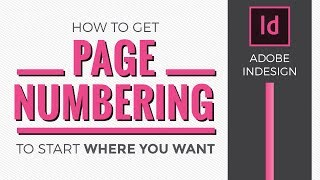 How to get page numbering to start where you want in Indesign