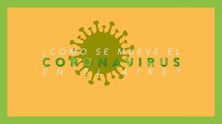 Las enfermeras explican cómo puede llegar a dispersarse el coronavirus en el aire