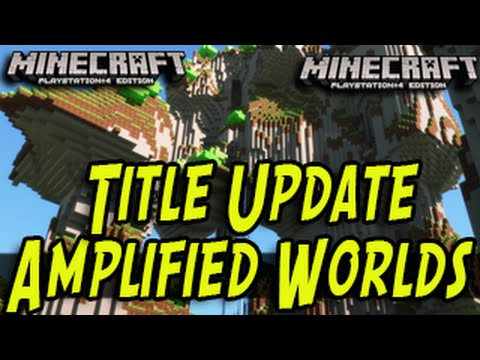 Minecraft XB1/PS4 - How Amplified Are Amplified World Types