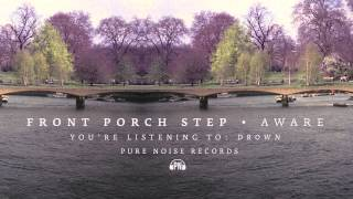 Front Porch Step Drown