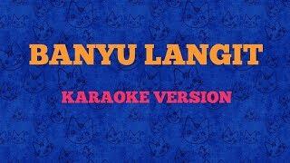 BANYU LANGIT - Didi Kempot - Karaoke Version