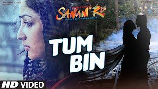 Tum Bin - Song Video - Sanam Re