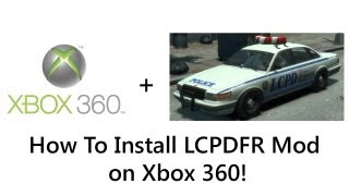 How To Install LCPDFR Mod on Xbox 360!