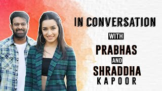 SAAHO   Prabhas and Shraddha Kapoor's EXCLUSIVE interview