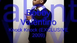 Bobby Valentino- Knock Knock *NEW*2009*