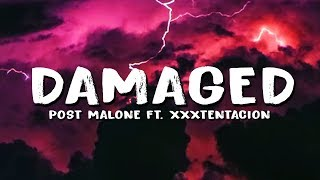 Post Malone – Damaged (Lyrics) ft. XXXTENTACION