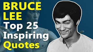 Top 25 Inspirational & Motivational Quotes by Legend Bruce Lee | Real Fighter | Success
