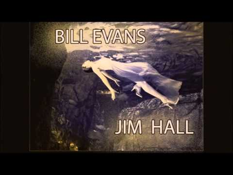 BILL EVANS, JIM HALL, אבדו בדרך, ביל אוונס, ג'אז, ג'ים הול, שי