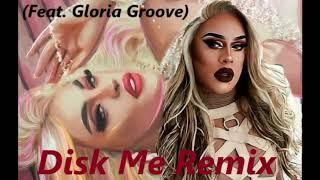 Pabllo Vittar   Disk Me (Remix Feat. Gloria Groove)