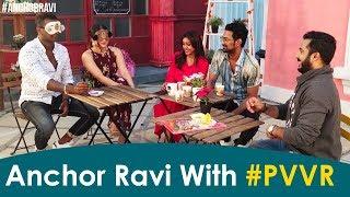 Anchor Ravi With #PVVR | Bigg Boss 3 | Rahul Sipligunj | Varun Sandesh | Punarnavi | Vithika