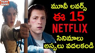 15 Best Movies In Netflix That You Should Watch Now | Netflix Movies | Filmy Geeks