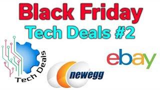 Black Friday - Tech Deals #2 - Amazon, NewEgg, & EBay - (1 of 2)
