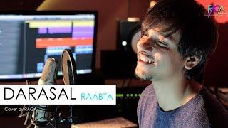 Darasal | Raabta | Atif Aslam | Cover By Raga