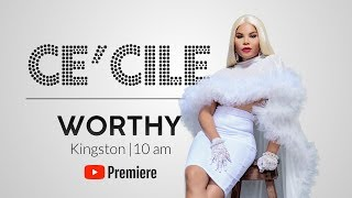 Ce'Cile • Worthy (Lyric video)