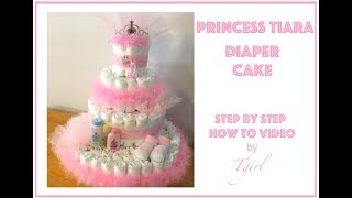 How To Make A Diaper Cake For Baby Shower || PRINCESS TIARA || Its A Girl || DIY