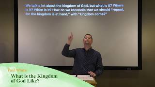 What is the Kingdom of God Like?