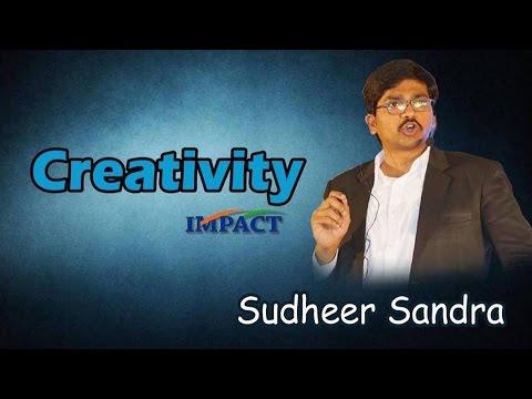 Creativity | Sudheer Sandra | TELUGU IMPACT Hyd Apr 2017