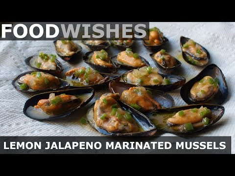 Lemon Jalapeño Marinated Mussels – Food Wishes
