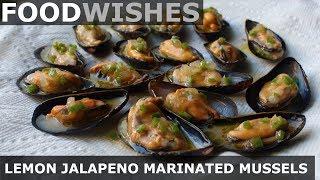 Lemon Jalapeño Marinated Mussels - Food Wishes - Video Youtube