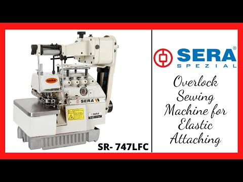 Sera Overlock Chain Stitch Elastic Attaching Sewing Machine