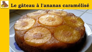 Le Gâteau à L'ananas Caramélisé (recette Rapide Et Facile) HD