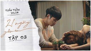 21 NGÀY YÊU EM - TUẤN TRẦN   Tập 3   Web Drama hay nhất 2019 (Eng sub)