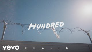 Khalid   Hundred (Audio)