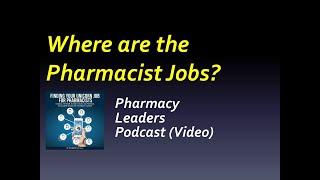 Where are the Pharmacist Jobs?
