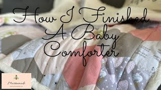 How I Finished A Baby Comforter | Martinmade