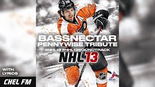 Bassnectar - Pennywise Tribute (+ Lyrics) - NHL 13 Soundtrack