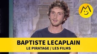 Baptiste Lecaplain   Le Piratage  Les Films