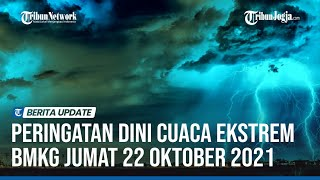 Prediksi Cuaca Jumat 22 Oktober 2021: BMKG Perkirakan 17 Wilayah Hujan Lebat Disertai Angin Kencang