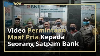 Pria yang Viral karena Dorong Satpam Bank karena Enggan Memakai Masker Akhirnya Minta Maaf