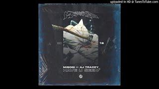 MISOGI FT. AJ TRACEY   HAVE U SEEN [SLOWED]