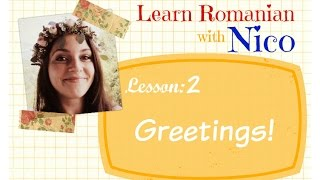 Learn Romanian with Nico - Lesson 2: Greetings!